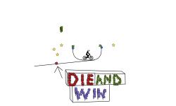 die and win or no die