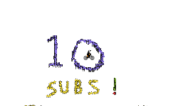 10 SUBS THANK YOU ALL!!!