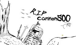 R.I.P cannon500